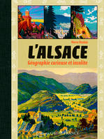 ALSACE GEOGRAPHIE CURIEUSE INSOLITE