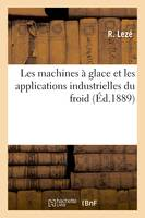 Les machines à glace et les applications industrielles du froid