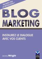Blog Marketing, Instaurez le dialogue avec vos clients