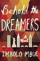 Behold the Dreamers, A Novel