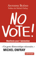 No vote !, Manifeste pour l'abstention