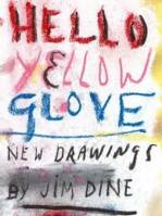 Jim Dine. Hello Yellow Glove