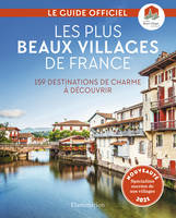 Les plus beaux villages de France, 159 destinations de charme à découvrir : le guide officiel