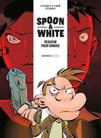 Spoon and White - tome 01, Requiem pour dingos