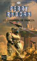 Le Champion de Paricza - Perry Rhodan, Cycle Le Concile volume 4