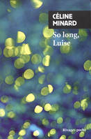So long, Luise / roman