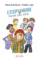 L'espionne fonde son club -