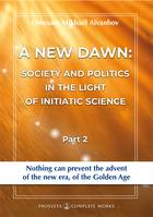 A New Dawn, Society and Politics in the Light of Initiatic Science (2)