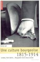 UNE CULTURE BOURGEOISE, Londres, Paris, Berlin