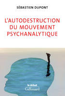 L'autodestruction du mouvement psychanalytique
