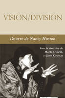 Vision-Division, L'oeuvre de Nancy Huston