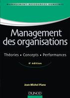 Management des organisations - 4e éd. - Théories, concepts, performances, Théories, concepts, performances