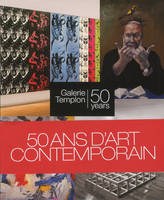 50 Années d'Art Contemporain, Galerie Daniel Templon 50 Years