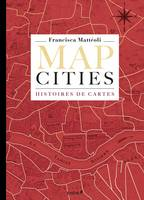 Map Cities, Histoires de cartes