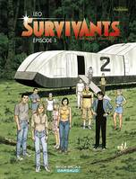 LES SURVIVANTS - SURVIVANTS - TOME 1 - EPISODE 1 (OP LEO)