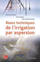 Bases techniques de l'irrigation par aspersion