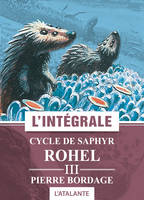 Rohel., III, Le cycle de Saphyr, Cycle de Saphyr, Les cycles de Rohel, T3