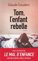 Tom, l'enfant rebelle