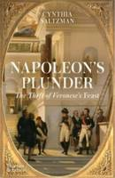 Napoleon s Plunder and the Theft of Veronese s Feast /anglais