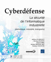CYBERDEFENSE - LA SECURITE DE L'INFORMATIQUE INDUS