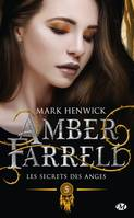 Amber Farrell, T5 : Les secrets des anges - Mark  HENWICK 🇬🇧