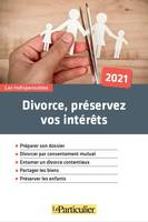 DIVORCE, PRESERVEZ VOS INTERETS