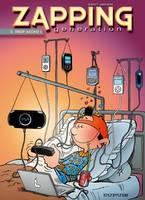 2, Zapping Generation - Tome 2 - Trop accro !