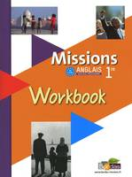 Missions, anglais 1re, B1-B2 / workbook