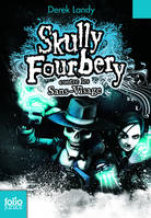 Skully Fourberry, Skully Fourbery (Tome 3) - Skully Fourbery contre les Sans-Visage