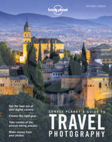 Lonely Planet's Guide to Travel Photography 5ed - Anglais