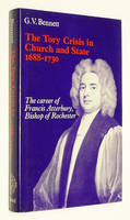 The Tory Crisis in Church and State, 1688-1730