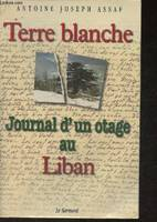 Terre Blanche journal d' un otage au Liban, journal d'un otage au Liban