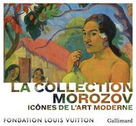 La collection Morozov, Icônes de l'Art moderne