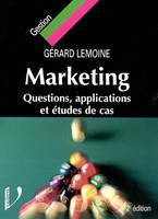 MARKETING QUESTIONS APPLICATIONS 2EME EDITION, questions, applications et études de cas