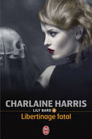 Lily Bard (Tome 4) - Libertinage fatal