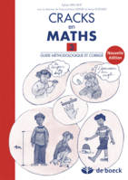 CRACKS EN MATHS 3 - GUIDE METHODOLOGIQUE ET CORRIGE