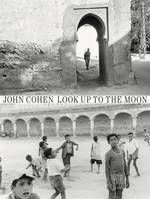 John Cohen Look up to the moon /anglais