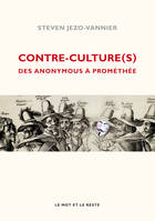 Contre-culture(s), Des Anonymous à Prométhée