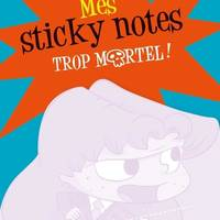 Sticky Notes Mortelle Adèle Trop mortel !