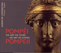 Pompéi/Pompeii, Un art de vivre/An art of living