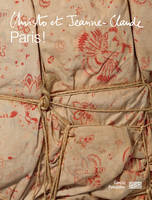 Christo et Jeanne-Claude / Paris ! : exposition, Paris, Centre Pompidou, du 18 mars au 15 juin 2020