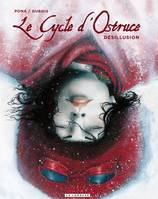 3, Le Cycle d'Ostruce - Tome 3 - DESILLUSION