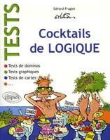 Cocktails de logique, tests de dominos, tests de cartes, tests graphiques