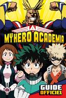My Hero Academia - Guide Officiel