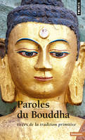 Paroles du Bouddha tirées de la tradition primitive