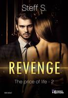 Revenge, The price of life, T2