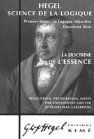 La logique objective, 2, LA DOCTRINE DE L'ESSENCE - SCIENCE DE LA LOGIQUE