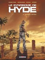 2, Le Syndrome de Hyde T02, Seconde nature