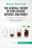 Book Review: The General Theory of Employment, Interest and Money by John M. Keynes, A turning point in economic history