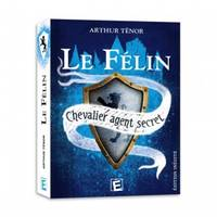 Le Félin, Chevalier agent secret